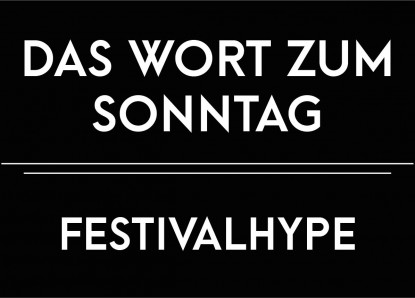 Das Wort zum Sonntag – Festivalhype