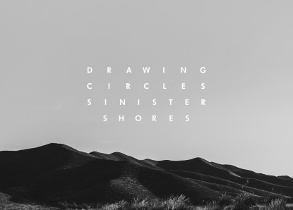 Drawing Circles – Sinister Shores