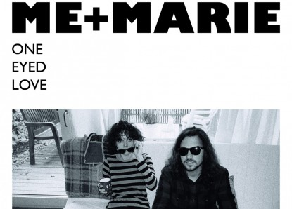ME + MARIE – One Eyed Love