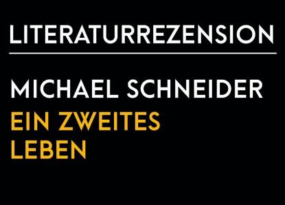 Michael Schneider – Ein zweites Leben
