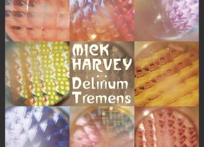 Mick Harvey – Delirium Tremens