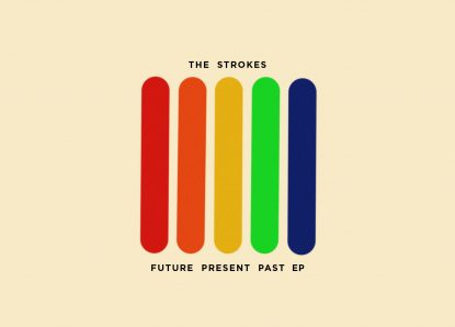 The Strokes – Future Present Past EP