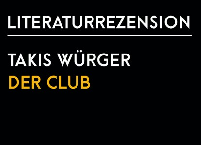 Takis Würger – Der Club