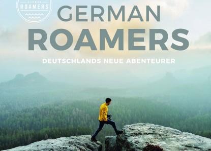 German Roamers – Deutschlands neue Abenteurer: Auf der Jagd nach dem besonderen Augenblick
